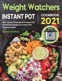 Weight Watchers Instant Pot Cookbook 2021