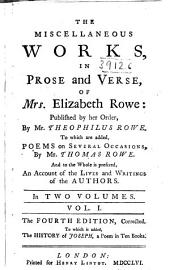 The Miscellaneous Works, in Prose and Verse, of Mrs. Elizabeth Rowe: Volume 1