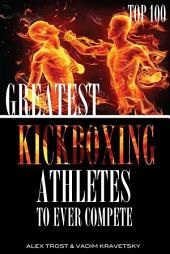 Greatest Kickboxing Athletes to Ever Compete- Top 100