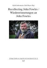 Recollecting John Fowles / Wiedererinnerungen an John Fowles