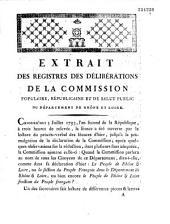 Extrait des registres des délibérations de la commission populaire, républicaine et de salut public du département de Rhône-et-Loire. Cejourd'ui 5 Juillet 1793... à trois heures de relevées...