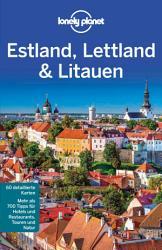 Lonely Planet Reisef  hrer Estland  Lettland  Litauen PDF