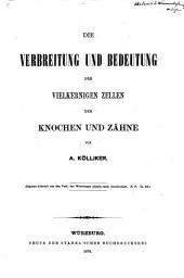 Die Verbreitung und Bedeutung der vielkernigen Zellen der Knochen und Zähne von A. Kölliker: (Separat-Abdruck aus den Verh. der Würzburg physik.-med. Gesellschaft. N. F. II. Bd.)
