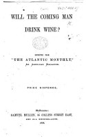 Will the coming Man drink Wine  Reprinted from    The Atlantic Monthly     PDF