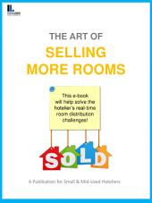 The Art of Selling More Hotel Rooms: This e-book will help solve the hotelier's real-time room distribution challenges!