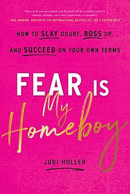 Fear Is My Homeboy