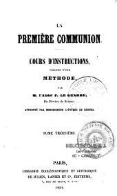 La première communion: cours d'instructions, précédé d'une méthode
