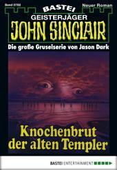 John Sinclair - Folge 0782: Knochenbrut der alten Templer (2. Teil)