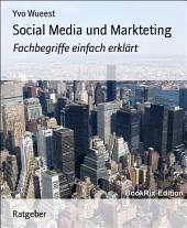 Social Media und Markteting: Fachbegriffe einfach erklärt