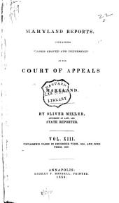 Maryland Reports: Containing Cases Argued and Adjudged in the Court of Appeals of Maryland, Volume 13