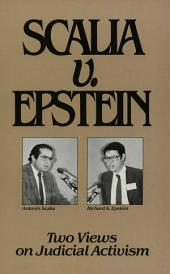 Scalia v. Epstein: Two Views on Judicial Activism