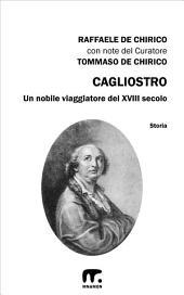 Cagliostro: Un nobile viaggiatore del XVIII secolo