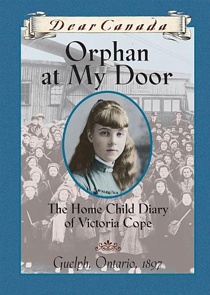 Download Dear Canada  Orphan at My Door Book