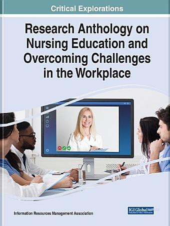 Research Anthology on Nursing Education and Overcoming Challenges in the Workplace PDF