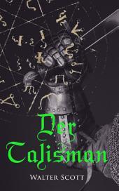 Der Talisman: Historischer Roman aus dem Zeitalter der Kreuzzüge