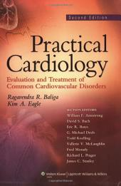Practical Cardiology: Evaluation and Treatment of Common Cardiovascular Disorders, Edition 2