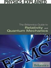 The Britannica Guide to Relativity and Quantum Mechanics