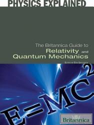 The Britannica Guide to Relativity and Quantum Mechanics PDF
