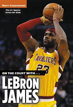 On the Court with   LeBron James PDF