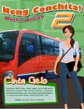 Neng Cochita! (2): CINTA GELO