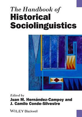 The Handbook of Historical Sociolinguistics PDF