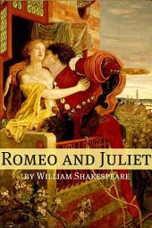 Romeo and Juliet (Annotated with Biography and Critical Essay)