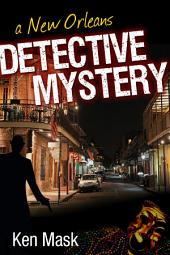 A New Orleans Detective Mystery