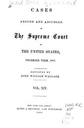 Cases Argued and Adjudged in the Supreme Court of the United States: Volume 14