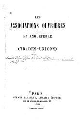 Les associations ouvrières en Angleterre: (Trades-unions)