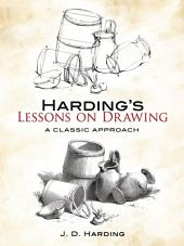 Harding's Lessons on Drawing: A Classic Approach