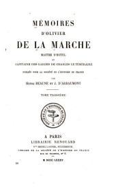 Mémoires d'Olivier de La Marche: maître d'hôtel et capitaine des gardes de Charles le Téméraire, Volume3