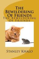 The Bewildering of Friends