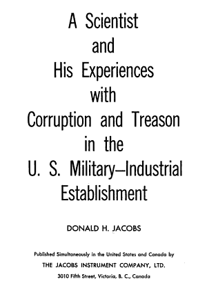 A Scientist and His Experiences with Corruption and Treason in the U.S. Military-industrial Establishment
