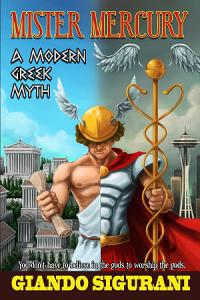 Mister Mercury  A Modern Greek Myth Book