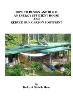 Design and Build A Sustainable, Energy Efficient House