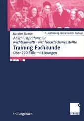 Training Fachkunde: Über 220 Fälle mit Lösungen, Ausgabe 7