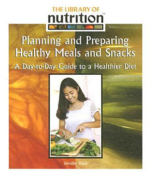 Planning and Preparing Healthy Meals and Snacks