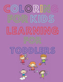 Coloring for Kids and Drawing for Toddlers