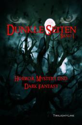 Dunkle Seiten I: Horror, Mystery und Dark-Fantasy