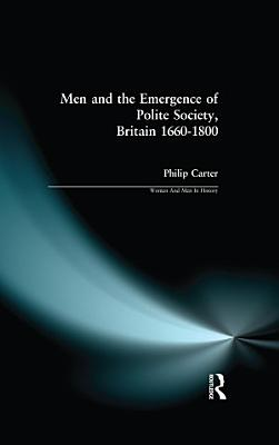 Men and the Emergence of Polite Society  Britain 1660 1800