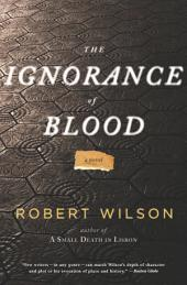 The Ignorance of Blood: A Novel