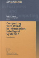 Computing with Words in Information/Intelligent Systems 1