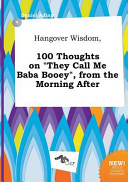 Hangover Wisdom  100 Thoughts on They Call Me Baba Booey   from the Morning After PDF
