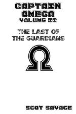 Captain Omega Volume II The Last of the Guardians