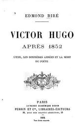 Victor Hugo après 1852: l'exil, les dernières années et la mort du poète
