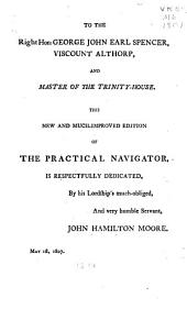 The New Practical Navigator: Being a Complete Epitome of Navigation to which are Added All the Tables Requisite for Determining the Latitude and Longitude at Sea...