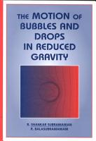 The Motion of Bubbles and Drops in Reduced Gravity PDF