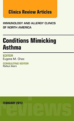 Conditions Mimicking Asthma, An Issue of Immunology and Allergy Clinics