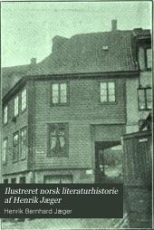 Ilustreret norsk literaturhistorie af Henrik Jæger: Volum 2,Utgave 2