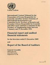 Financial Report and Audited Financial Statements for the Biennium Ended 31 December 2009 and Report of the Board of Auditors: International Criminal Tribunal for Prosecution of Persons Responsible for Genocide & Other Serious Violations of International Humanitarian